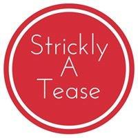Strickly A Tease