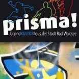 Prisma! JugendKULTURhaus der Stadt Bad Waldsee