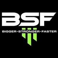 BSF - Bigger Stronger Faster
