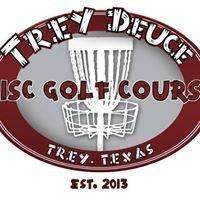 Trey Deuce & Texas Twist Disc Golf