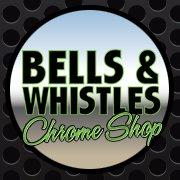 Bells & Whistles Chrome Shop