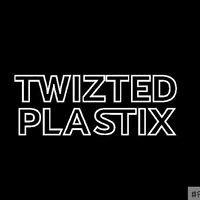 Twizted Plastix