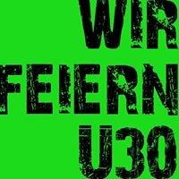 Wir feiern Ü30 - Ü30 Party Köln
