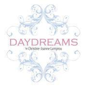 Daydreams by Christine-Joanne Lamprou
