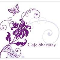 Cafe Shazaray