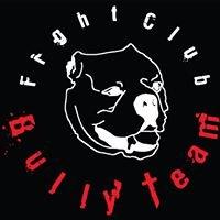 Fight Club Bully Team