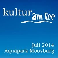 Kultur am See  - Open Air am Aquapark Moosburg