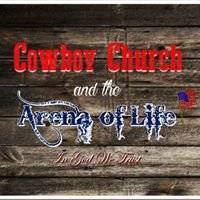 Cowboy Church and the Arena of Life
