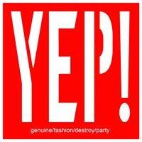 YEP!_Party. A Genuine Fashion Destroy Party