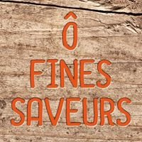 Ô Fines Saveurs