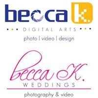 Becca K Digital Arts and Weddings