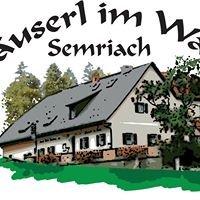 "Gasthaus ""Häuserl im Wald - Semriach"""