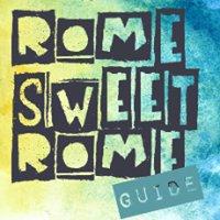 Rome Sweet Rome Guide