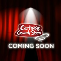 Carthage Comedy Show