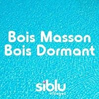 Bois Masson - Bois  Dormant siblu villages