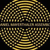 DANIEL MAYERTHALER ASSEMBLY
