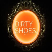 DIRTY SHOES.