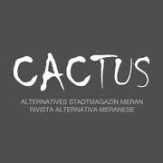 CACTUS Alternatives Stadtmagazin Meran  Rivista alternativa Meranese