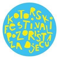 Kotorski festival pozorišta za djecu -  Festival of Theatre for Children
