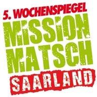 Wochenspiegel Mission Matsch Saarland