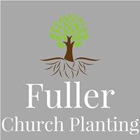 Fuller Church Planting