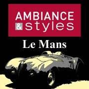 Ambiance et Styles - Le Mans