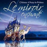 Le Miroir Enchanté @ Azay-le-Rideau