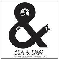 SEA & SAW