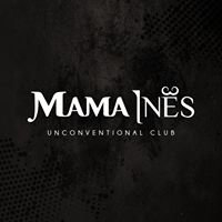 MAMA INES - not conventional club