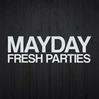 Mayday Fresh Parties