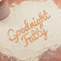 Goodnight Fatty