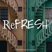 ReFRESH™ Conference