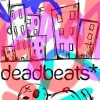 Deadbeats*
