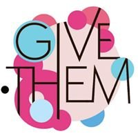 GIVE THEM