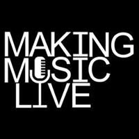 Making Music Live