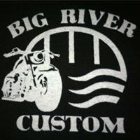 Big River Custom