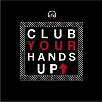 Club Your Hands Up