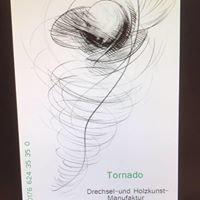 Tornado Drechsel-und Holzkunst-Manufaktur