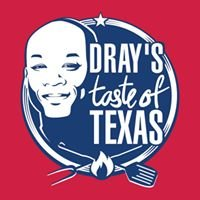 Dray's Taste of Texas