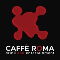 Caffè Roma - Drink & Entertainment