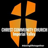 Christ Community Church - Imperial Valley, CA