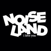 Noise Land I Love You