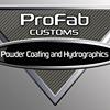 Profab Customs Powder Coating & Hydrographics