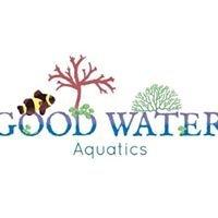 Good Water Aquatics