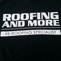 Roofing And More