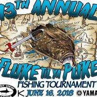 Fluke Till Ya Puke Fishing Tournament