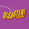 Disaster - On Broadway
