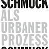 Schmuck als urbaner Prozess