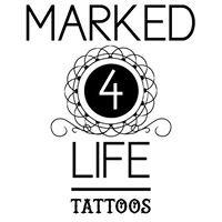 Marked 4 Life Tattoos