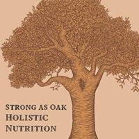 Strong as Oak Holistic Nutrition